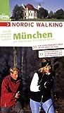Nordic Walking - Die schönsten Strecken rund um München -