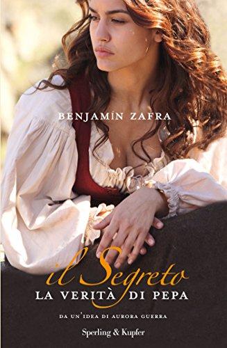 IL SEGRETO. La verità di Pepa (Italian Edition)