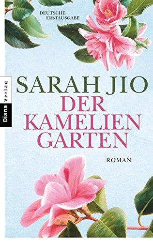 Der Kameliengarten: Roman