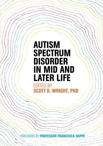 Autism Spectrum Disorder in Mid and Later Life