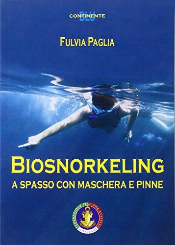 Biosnorkeling. A spasso con maschera e pinne (Continente blu)