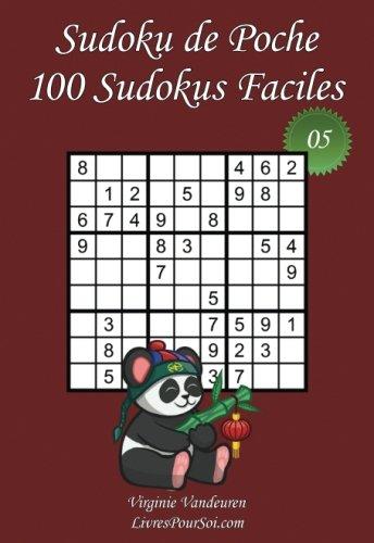 Sudoku de Poche - Niveau Facile - N°5: 100 Sudokus Faciles - à emporter partout - Format poche (A6 - 10.5 x 15 cm): Volume 5 par Virginie Vandeuren