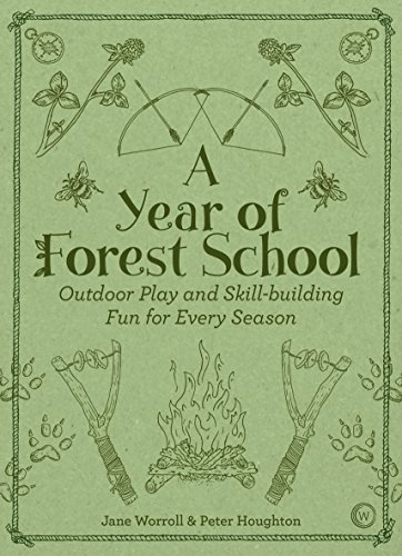 A Year of Forest School: Outdoor Play and Skill-building Fun for Every Season por Jane Worroll