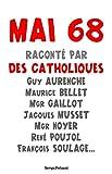 Mai 68 raconté par des catholiques