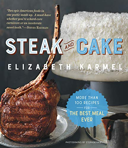 Steak and Cake: More Than 100 Recipes to Make Any Meal a Smash Hit (English Edition) (Tip Beef Tri)
