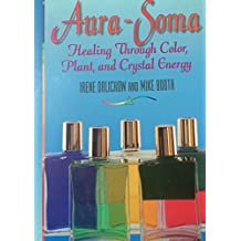 Aura-Soma: Healing Through Color, Plant, and Crystal Energy