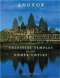 Angkor: Celestial Temples of the Khmer by Jon Ortner (2002-04-26)