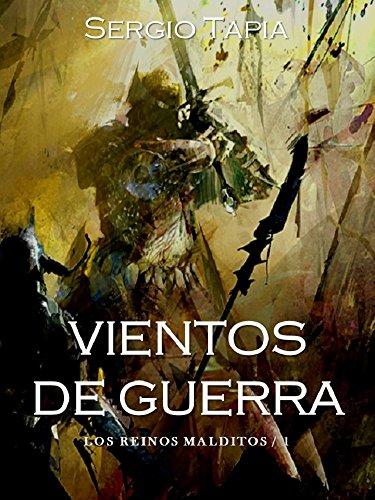 Vientos de Guerra (Los Reinos Malditos nº 1)