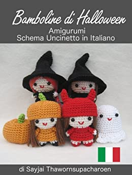 Bamboline di Halloween, Amigurumi, Schema Uncinetto in Italiano (Facili Schemi per Bamboline all'Uncinetto Vol. 6) di [Sayjai, Thawornsupacharoen, Sayjai]