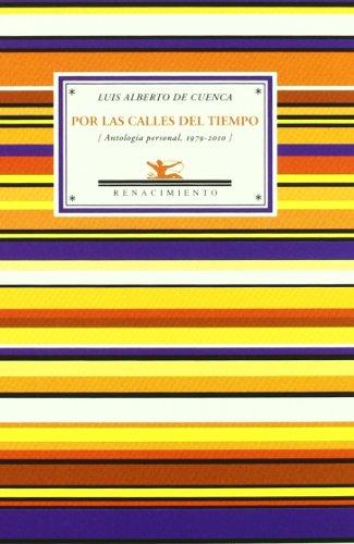 Por Las Calles Del Tiempo (Antologías) por Luis Alberto de Cuenca