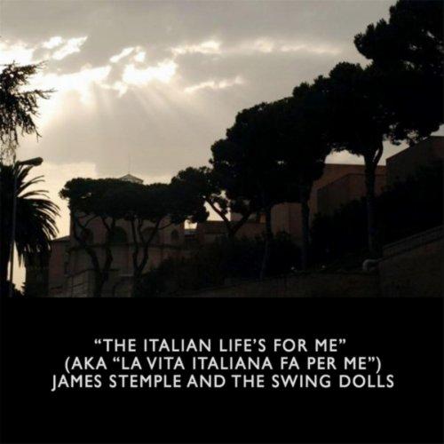 The Italian Life's for Me (La Vita Italiana Fa Per Me)