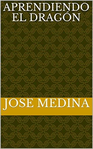 Aprendiendo el dragón por Jose Medina