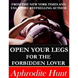 Open Your Legs for the Forbidden Lover (English Edition)
