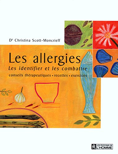 Les allergies : Les identifier et les combattre par Christina Scott-Moncrieff