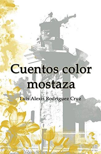 Cuentos color mostaza por Luis Rodríguez Cruz