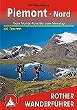 Piemont Nord: Vom Monte Rosa bis zum Monviso. 44 Touren (Rother Wanderführer)