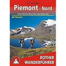 Piemont Nord: Vom Monte Rosa bis zum Monviso – 44 Touren (Rother Wanderführer)