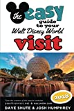 The easy Guide to Your Walt Disney World Visit 2018