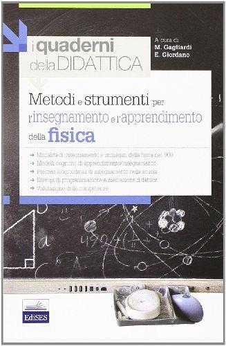 Metodi e strumenti per l'insegnamento e l'apprendimento della fisica