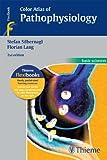 Image de Color Atlas of Pathophysiology (Basic Sciences (Thieme))