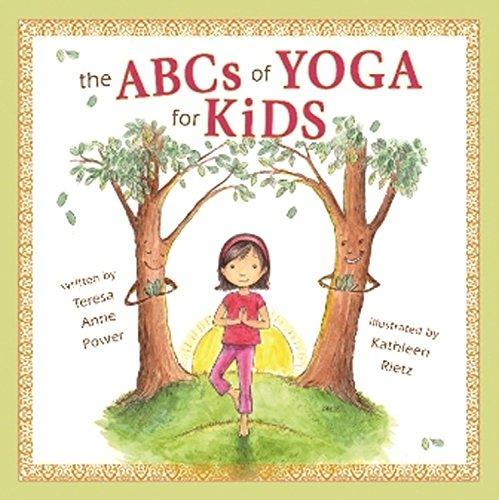 The ABCS of Yoga for Kids por Teresa Anne Power