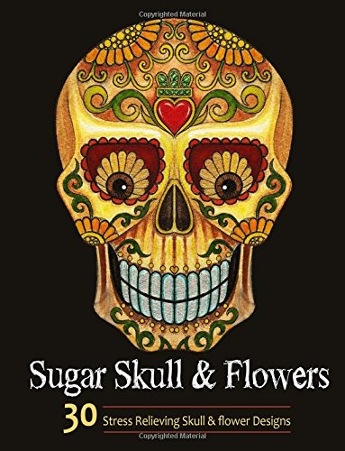 Sugar Skull and Flower: Adult Coloring Book Featuring Stress Relieving Sugar Skull and Flower Designs por Adult Coloring books