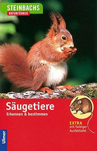 Säugetiere: Erkennen und bestimmen (Steinbachs Naturführer)