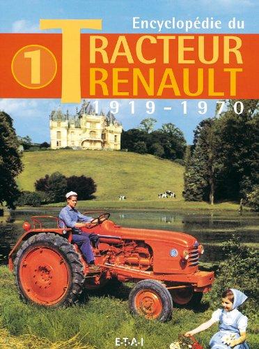 Encyclopdie du Tracteur Renault : Tome 1, 1919-1970