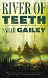 River of Teeth by Sarah Gailey front cover