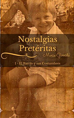 Nostalgias Pretéritas I: El Barrio y sus Costumbres