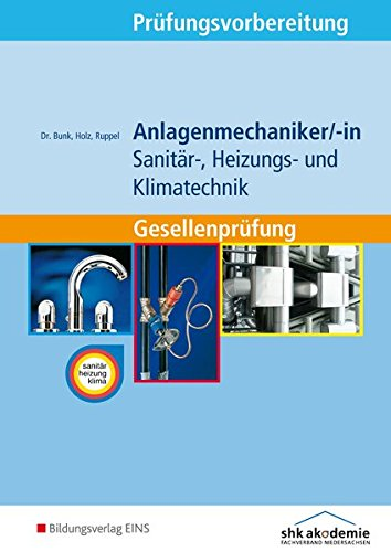 Anlagenmechaniker/-in  Sanitär-, Heizungs- und Klimatechnik: Gesellenprüfung: Prüfungsvorbereitung