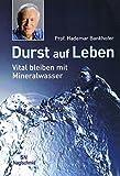 Durst auf Leben: Vital bleiben mit Mineralwasser