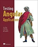 Testing Angular Applications Covers Angular 2