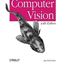 Programming Computer Vision with Python: Tools and algorithms for analyzing images by Jan Erik Solem (2012-06-29)
