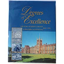 Degrees of Excellence: Story of Queen's, Belfast, 1845-1995 by Alf McCreary (1994-12-05)