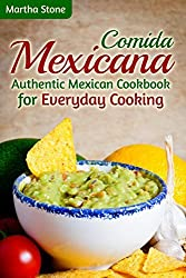 Comida Mexicana: Authentic Mexican Cookbook for Everyday Cooking by Martha Stone (2015-01-07)