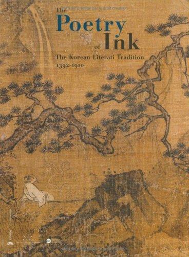 The Poetry of Ink: The Korean Literati Tradition 1392-1910 par Pierre Cambon, Joseph P Carroll
