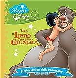 Scarica Libro Il libro della giungla Sogni d oro Ediz illustrata (PDF,EPUB,MOBI) Online Italiano Gratis