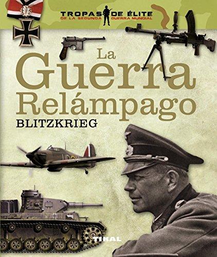 La guerra relámpago. Blitzkrieg (Tropas de élite) por Juan Vázquez García