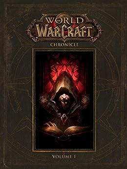 World of Warcraft: Chronicle Volume 1 de [BLIZZARD ENTERTAINMENT]