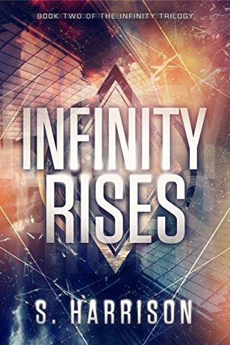 Infinity Rises (The Infinity Trilogy Book 2) (English Edition)