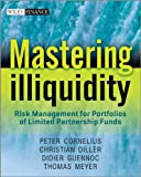 Mastering Illiquidity: Risk management for portfolios of limited partnership funds (The Wiley Finance Series)