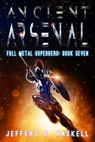 Ancient Arsenal (Full Metal Superhero Book 7) (English Edition)