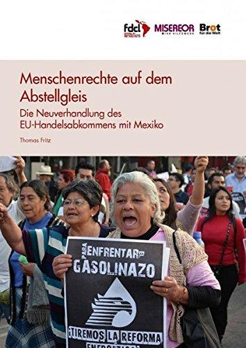 Menschenrechte auf dem Abstellgleis: Die Neuverhandlung des EU-Handelsabkommens mit Mexiko -