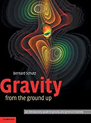 Gravity from the Ground Up: An Introductory Guide to Gravity and General Relativity by Bernard Schutz (2003-12-04)