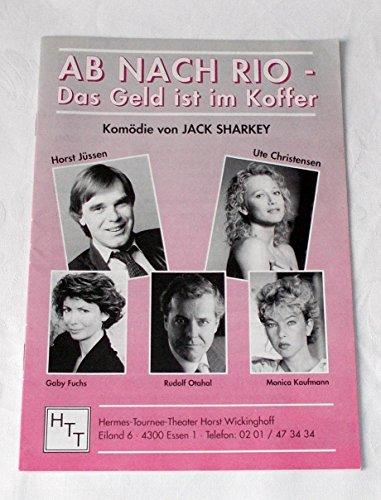 Programmheft Ab nach Rio - Das Geld ist im Koffer. Komödie von Jack Sharkey 1991