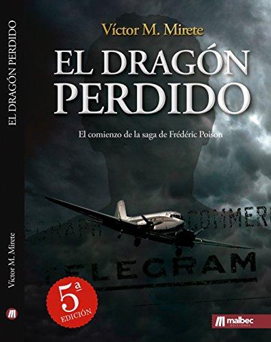 El dragón perdido. Aviación y guerra civil española: Thriller en español y espionaje en la segunda guerra mundial (Saga Frédéric Poison nº 1) por Víctor M. Mirete