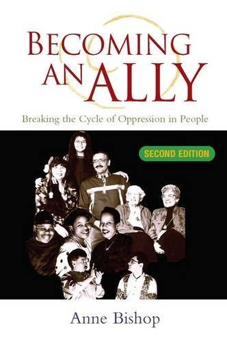 Becoming An Ally: Breaking the Cycle of Oppression by Anne Bishop (2002-10-04)