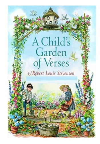 A Child's Garden of Verses: Robert Louis Stevenson (Classic Robert Louis Stevenson)