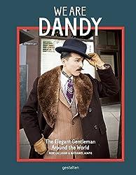 We are Dandy: The Elegant Gentleman Around the World